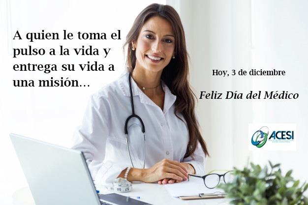 Hoy 3 de diciembre, Feliz Día del Médico